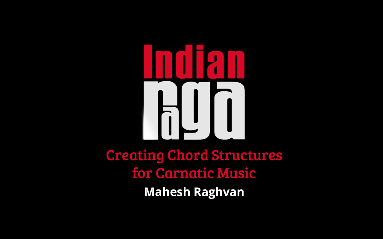 IndianRaga Title1 Creating Chord Structures for Carnatic Music